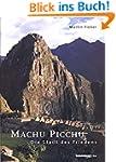 Machu Picchu - Die Stadt des Friedens...