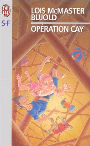 Opération Cay par Lois McMaster Bujold