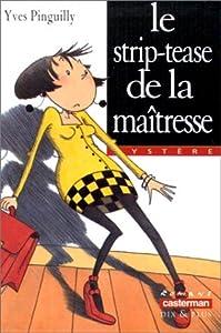 """Afficher """"Le strip-tease de la maîtresse"""""""