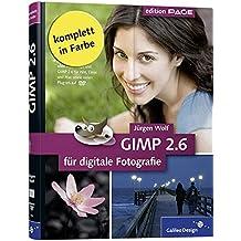 GIMP 2.6 für digitale Fotografie (Galileo Design)