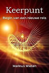 Keerpunt: Begin van een nieuwe reis (Dutch Edition)