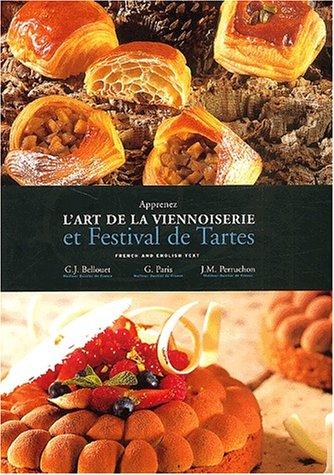 Apprenez l'art de la viennoiserie et Festival de tartes : Edition bilingue français-anglais