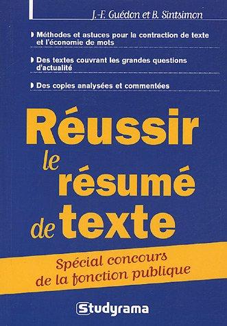 Réussir le résumé de texte par Jean-François Guédon