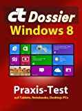 c\'t Dossier: Windows 8: Praxis-Test auf Tablets, Notebooks, Desktop-PCs