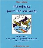 Image de Mandalas pour les enfants. 64 mandalas à colorier ou à peindre pour jouer et se détendre