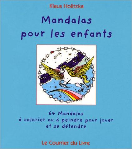 Mandalas pour les enfants. 64 mandalas à colorier ou à peindre pour jouer et se détendre