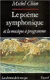 Telecharger Livres Le poeme symphonique et la musique a programme (PDF,EPUB,MOBI) gratuits en Francaise