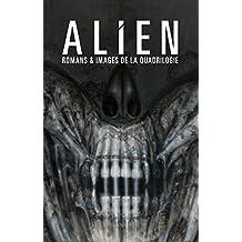 Alien : Romans & images de la quadrilogie