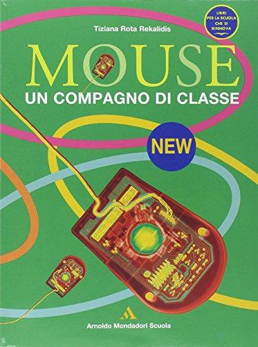 New mouse. Un compagno di classe. Per la Scuola media. Con CD-ROM