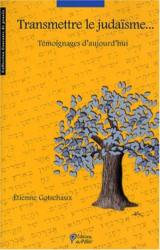 Transmettre le judaïsme... par Etienne Gotschaux