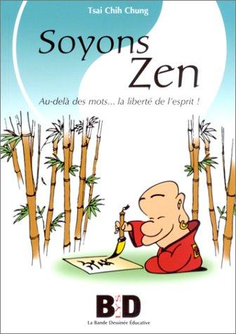 Soyons Zen : Au-delà des mots. la liberté de l'esprit !