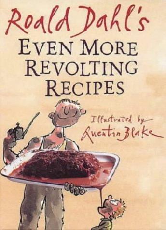 Even More Revolting Recipes por Roald Dahl