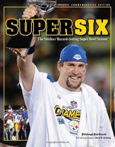 super-six-the-steelers-record-setting-super-bowl-season