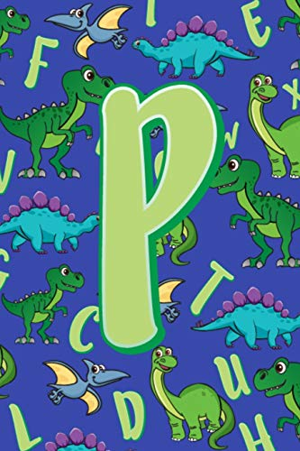 P: Dinosaur Alphabet Practice Writing Book for Kids -