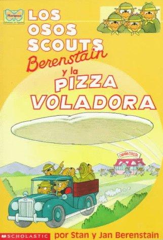 Los osos scouts Berenstain y la pizza voladora/The Berenstain Bear Scouts and the Sci-Fi Pizza por Stan Berenstain