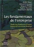 Les fondamentaux de l'entreprise - Marketing, Production, Finance, Ressources humaines, Stratégie