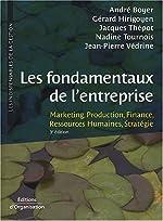 Les fondamentaux de l'entreprise - Marketing, Production, Finance, Ressources humaines, Stratégie de André Boyer