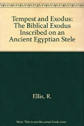 Tempest and Exodus: The Biblical Exodus Inscribed on an Ancient Egyptian Stele