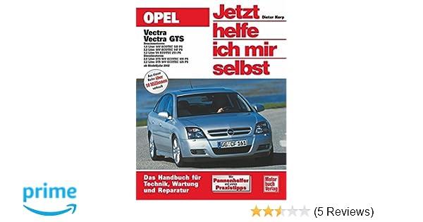 Opel Vectra / Vectra GTS Jetzt helfe ich mir selbst, Band 231 ...