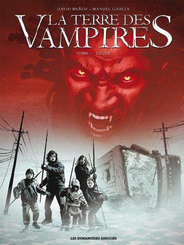 La terre des vampires, Tome 1 : Exode
