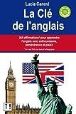 Telecharger Livres La Cle De L Anglais 365 offirmations pour apprendre l anglais avec enthousiasme perseverance et plaisir Ce n est PAS une faute d orthographe (PDF,EPUB,MOBI) gratuits en Francaise