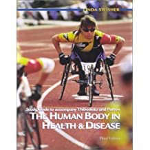 Study Guide to Accompany the Human Body in Health & Disease