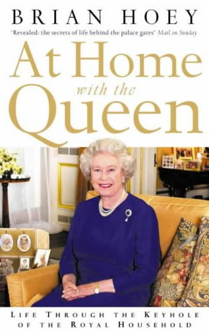 At Home with the Queen: Life Through the Keyhole of the Royal Household par Brian Hoey