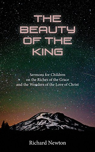 THE BEAUTY OF THE KING: Jesus Displayed in the Riches of His Grace