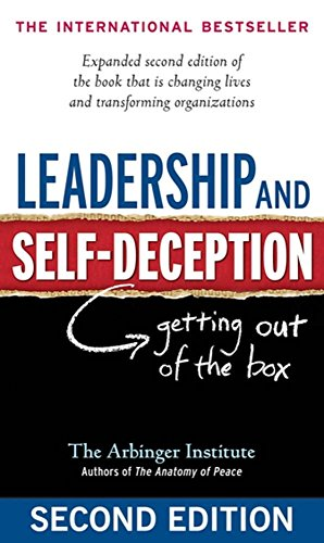 Leadership and Self-Deception: Getting out of the Box por The, Arbinger Institute