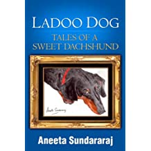 Ladoo Dog: Tales of a Sweet Dachshund
