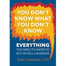 You Don't Know What You Don't Know: Everything You Need to Know to Buy or Sell a Business (English Edition)