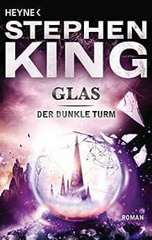 Glas: Roman (Der dunkle Turm 4) von [King, Stephen]