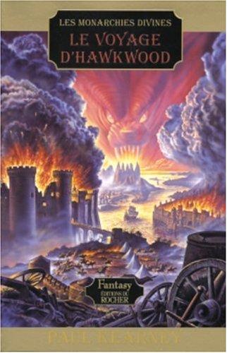 Les Monarchies divines, Tome 1 : Le Voyage d'Hawkwood par Paul Kearney