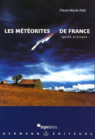 Les météorites de France : Guide pratique