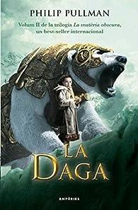 La daga: Segon volum de la trilogia La matèria obscura ) par Philip Pullman
