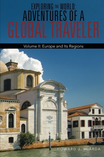 exploring-the-world-adventures-of-a-global-traveler-volume-ii-europe-and-its-regions-volume-2-by-how