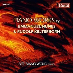 Emmanuel Nunes - Litanies du feu et de la Mer I & II; Rudolf Kelterborn - Piano Pieces 1-6