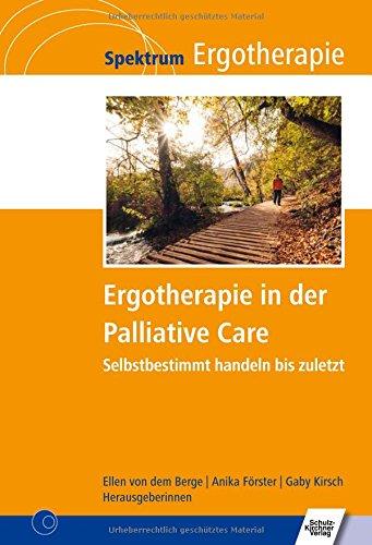 Ergotherapie-wörterbuch (Ergotherapie in der Palliative Care: Selbstbestimmt handeln bis zuletzt (Spektrum Ergotherapie))