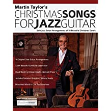 Christmas Songs for Jazz Guitar: Solo Ja: Solo Jazz Guitar Arrangements of 10 Beautiful Christmas Carols