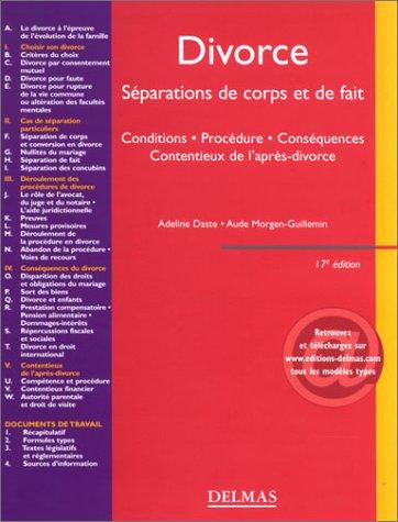 Divorce - Séparations de corps et de fait - Conditions - Procédure - Conséquences - Contentieux de l'après-divorce