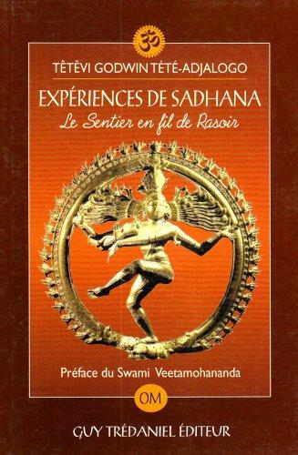 Expériences de Sadhana : Le sentier en fil de rasoir