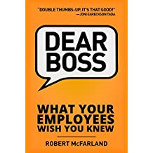 Dear Boss: What Your Employees Wish You Knew  (English Edition)