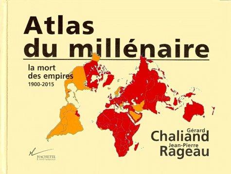 Atlas du millénaire : La mort des empires, 1900-2015 par Gérard Chaliand