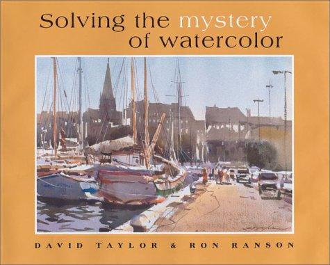 Solving the Mystery of Watercolor por Ron Ranson