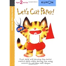 Let\'s Cut Paper! (Kumon First Steps Workbooks)