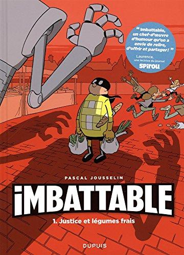 Imbattable (1) : Justice et légumes frais