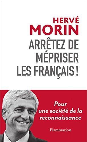 En ligne téléchargement gratuit Arrêtez de mépriser les Francais !: Pour une société de la reconnaissance epub, pdf