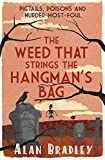 The Weed That Strings the Hangman's Bag (FLAVIA DE LUCE MYSTERY)