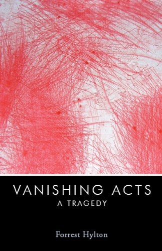 Vanishing Acts: A Tragedy por Forrest Hylton