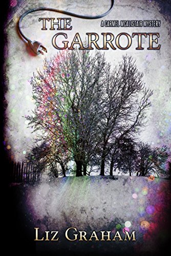 The Garrote (Carmel McAlistair) by Liz Graham